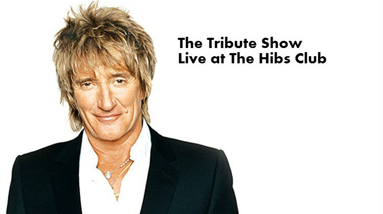 Rod Stewart Tribute Show, live at The Hibs Club